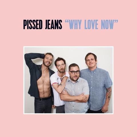 PissedJeans_WhyLoveNow_R7